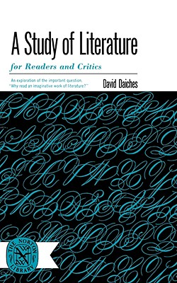 A Study of Literature: For Readers and Critics - Daiches, David