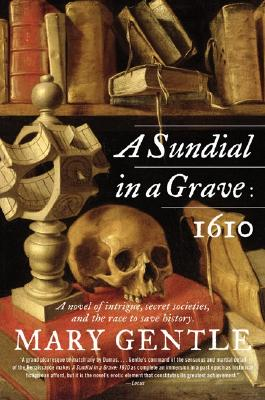 A Sundial in a Grave: 1610 - Gentle, Mary