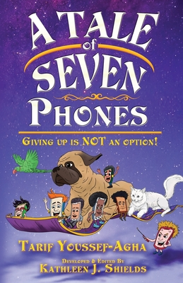 A Tale of Seven Phones, Giving Up is Not an Option! - Youssef-Agha, Tarif, and Shields, Kathleen J