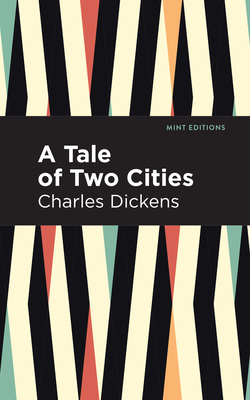 A Tale of Two Cities - Dickens, Charles, and Editions, Mint (Contributions by)