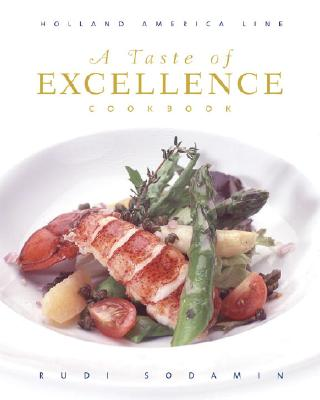 A Taste of Excellence Cookbook: Holland America Line - Sodamin, Rudi