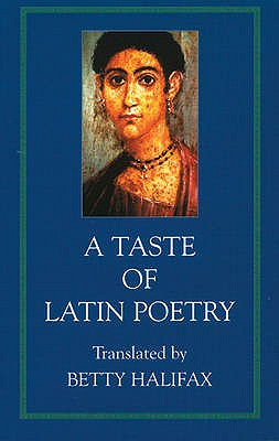 A Taste of Latin Poetry - Halifax, Betty