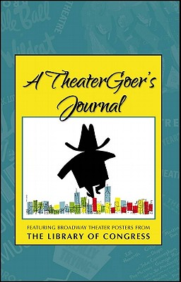 A TheaterGoer's Journal - Library of Congress