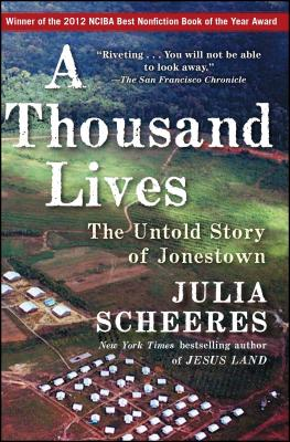 A Thousand Lives: The Untold Story of Jonestown - Scheeres, Julia