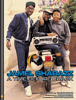 A Time Before Crack - Shabazz, Jamel (Photographer), and Ahearn, Charlie, and Jennings, Terrence