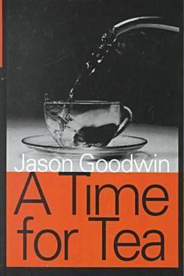 A Time for Tea - Goodwin, Jason