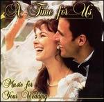 A Time for Us: Music for Your Wedding