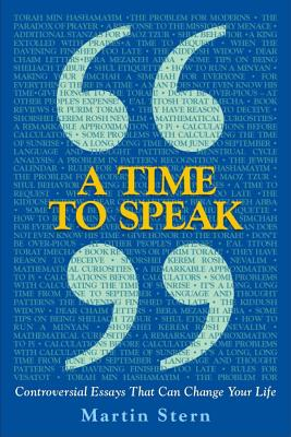 A Time to Speak: Controversial Essays That Can Change Your Life - Stern, Martin