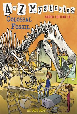 A to Z Mysteries Super Edition #10: Colossal Fossil - Roy, Ron