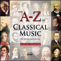 A to Z of Classical Music - Adele Anthony (violin); Balázs Szokolay (piano); Camerata Budapest; Capella Istropolitana; Ernst Ottensamer (clarinet);...