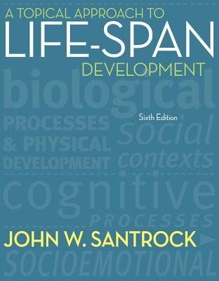 A Topical Approach to Life-Span Development - Santrock, John