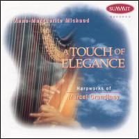 A Touch of Elegance: Harpworks of Marcel Grandjany - Albert Tan (violin); Alison Fujito (violin); Anne Marguerite Michaud (harp); Betsy Tidwell (bass); David Premo (cello);...