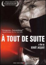 A Tout de Suite - Benoît Jacquot