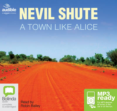A Town Like Alice - Shute, Nevil, and Bailey, Robin (Read by)