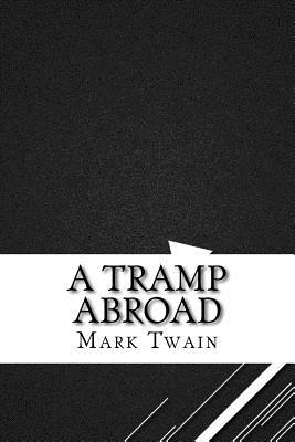 A Tramp Abroad - Twain, Mark