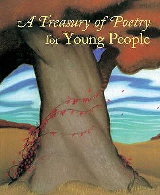 A Treasury of Poetry for Young People: Emily Dickinson, Robert Frost, Henry Wadsworth Longfellow, Edgar Allan Poe, Carl Sandberg, Walt Whitman - Schoonmaker, Frances (Editor), and Schmidt, Gary D. (Editor), and Bagert, Brod (Editor)