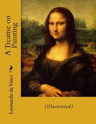 A Treatise on Painting - Vinci, Leonardo Da