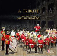 A Tribute - Band of the Welsh Guards; Dance Orchestra of the Welsh Guards; David Lloyd (tenor)
