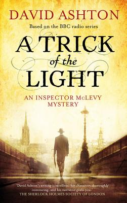 A Trick of the Light: An Inspector McLevy Mystery - Ashton, David