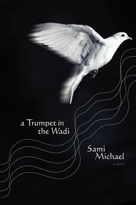 A Trumpet in the Wadi - Michael, Sami