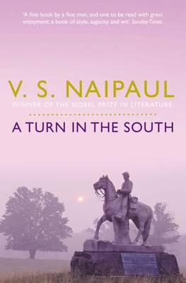 A Turn in the South - Naipaul, V. S.