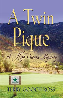 A Twin Pique: A High Sierra Mystery - Ross, Terry Gooch