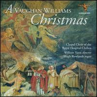 A Vaughan Williams Christmas - Adrian Horsewood (vocals); Angus McPhee (vocals); Edward Hughes (vocals); Eloise Irving (vocals); Hugh Rowlands (organ);...
