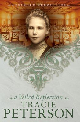 A Veiled Reflection - Peterson, Tracie
