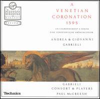 A Venetian Coronation 1595 - Charles Daniels (tenor); Charles Pott (baritone); David Hurley (falsetto); Gabrieli Consort & Players;...