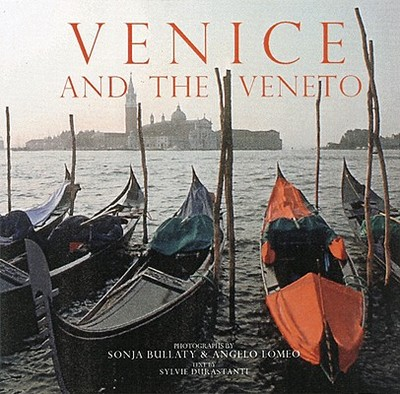 A Venice and the Veneto: 110 Years - Durastanti, Sylvie, and Bullaty, Sonja (Photographer), and Lomeo, Angelo (Photographer)