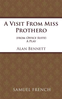 A Visit from Miss Prothero - Bennett, Alan
