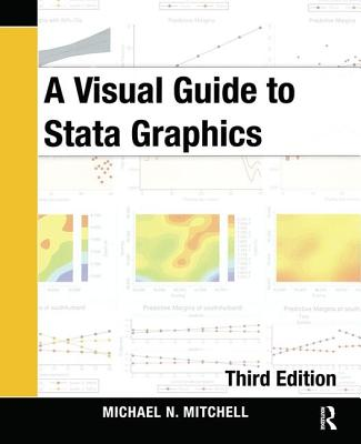 A Visual Guide to Stata Graphics - Mitchell, Michael N.