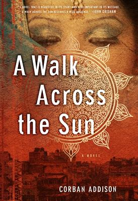 A Walk Across the Sun - Addison, Corban