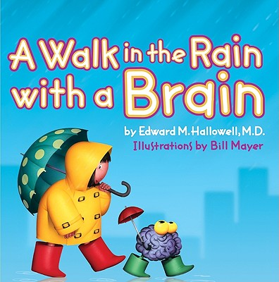 A Walk in the Rain with a Brain - Hallowell, Edward M, M.D., M D