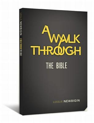 A Walk Through the Bible - Newbigin, Lesslie