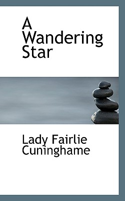 A Wandering Star - Cuninghame, Lady Fairlie