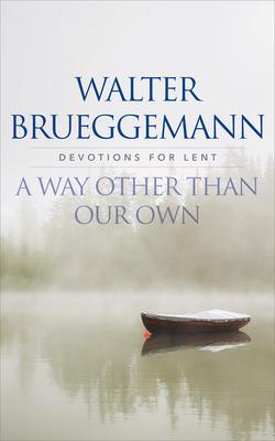 A Way Other Than Our Own - Brueggemann, Walter
