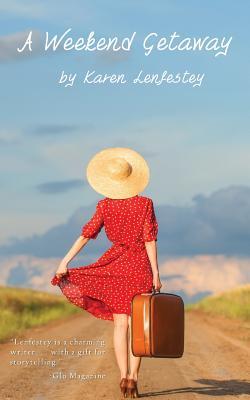 A Weekend Getaway - Lenfestey, Karen