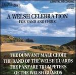 A Welsh Celebration for Band and Choir - Band of the Welsh Guards