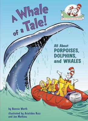 A Whale of a Tale!: All about Porpoises, Dolphins, and Whales - Worth, Bonnie
