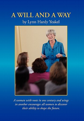 A Will and a Way - Yeakel, Lynn Hardy