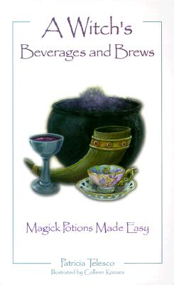 A Witch's Beverages and Brews: Magic Potions Made Easy - Telesco, Patricia J