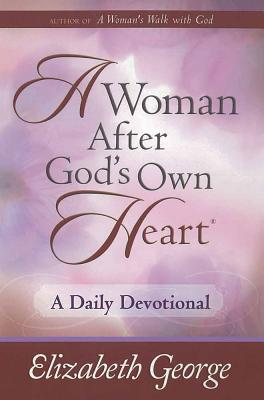 A Woman After God's Own Heart--A Daily Devotional - George, Elizabeth