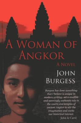 A Woman of Angkor - Burgess, John