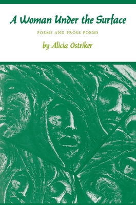 A Woman Under the Surface: Poems and Prose Poems - Ostriker, Alicia Suskin