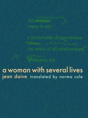 A Woman with Several Lives - Daive, Jean, and Cole, Norma (Translated by)