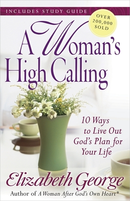 A Woman's High Calling - George, Elizabeth