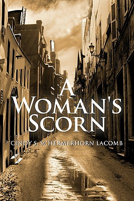 A Woman's Scorn - Lacomb, Cindy S Schermerhorn