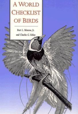 A World Checklist of Birds - Monroe, Burt L, and Sibley, Charles G, Dr.