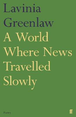 A World Where News Travelled Slowly - Greenlaw, Lavinia